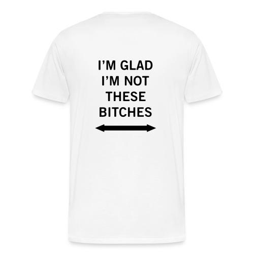Happy not a bitch - Men's Premium T-Shirt