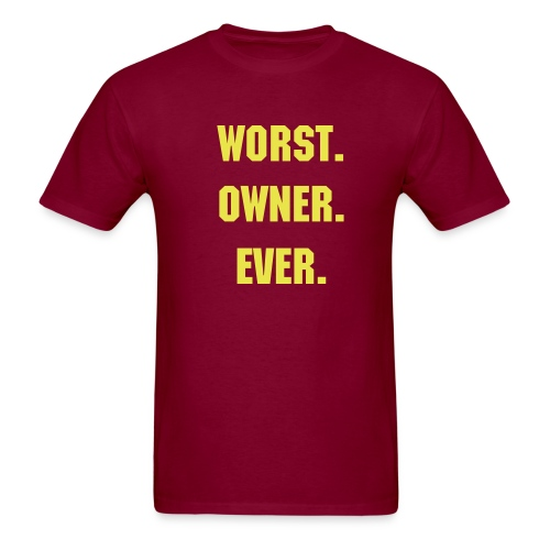 WORST OWNER EVER TEE - Men's T-Shirt