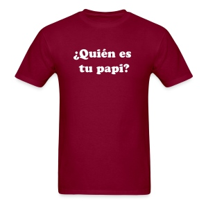 Quien es tu papi? - Men's T-Shirt
