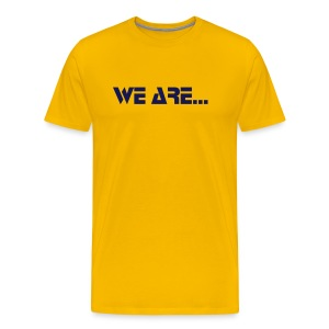 T-Shirt (We are....) [Gold/Navy] - Men's Premium T-Shirt