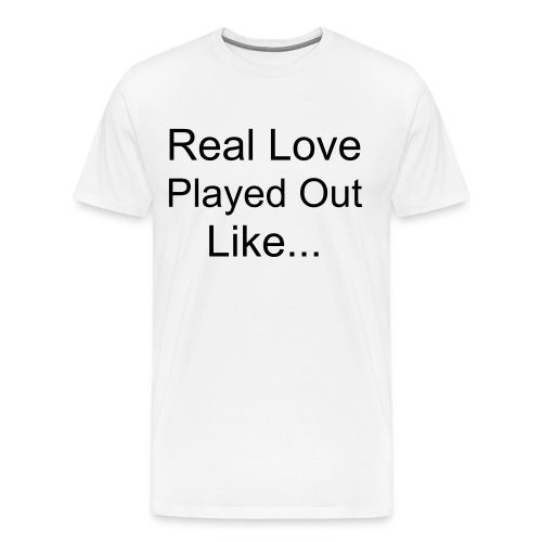 Played Out Like - Men's Premium T-Shirt