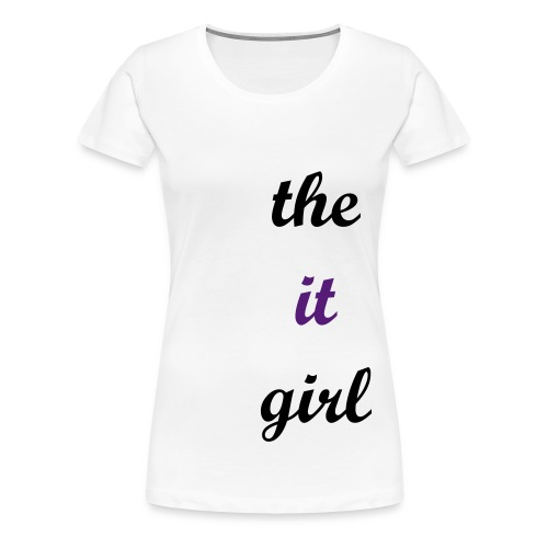 The It Girl 4 PLUS - Women's Premium T-Shirt