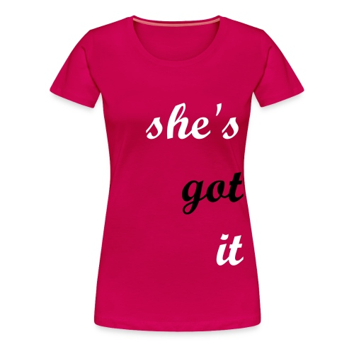She's Got It 1 PLUS - Women's Premium T-Shirt