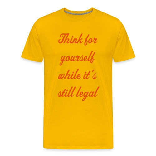 Think for yourself while you still can - Men's Premium T-Shirt