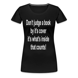 Don't judge a book by it's cover..... - Women's Premium T-Shirt