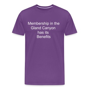 Membership in the Gland Canyon has its Benefits - Men's Premium T-Shirt