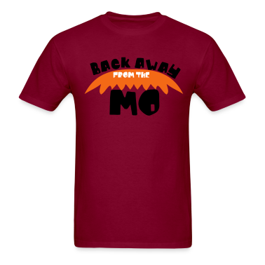 Burgundy back away from the MO (Mustache) T-Shirts