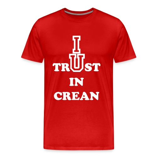 'I TRUST IN CREAN Fan Tee - Men's Premium T-Shirt