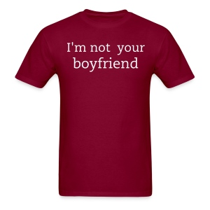 Men's I'm Not Your Boyfriend Tee - Men's T-Shirt