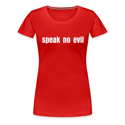 Speak no evil plus size standard weight tee - Women's Premium T-Shirt