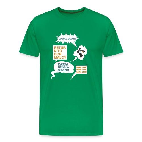 Dorm Life - Memorable Quotes - Men's Premium T-Shirt