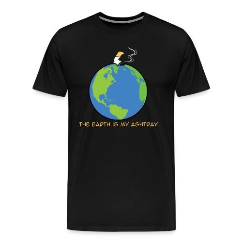The Earth Is My Ashtray - Men's Premium T-Shirt