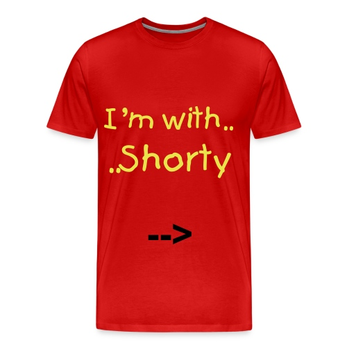 I'm With Shorty - Men's Premium T-Shirt