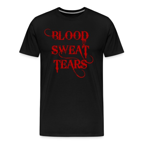 BLOOD SWEAT AND TEARS TEE - Men's Premium T-Shirt