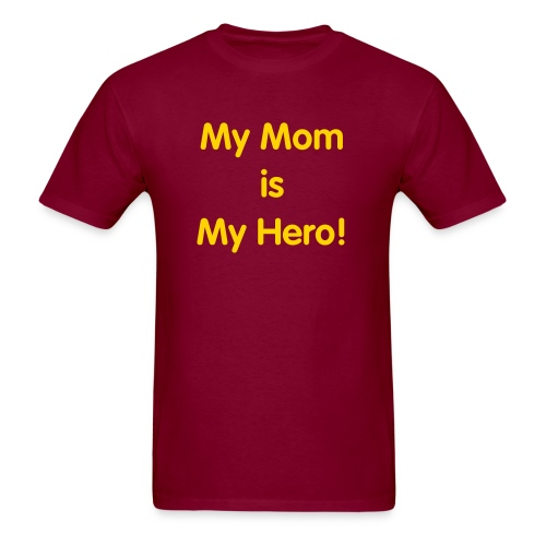 My Mom is My Hero! (See reverse) - Men's T-Shirt