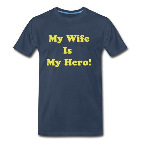 My Wife is My Hero! - Men's Premium T-Shirt