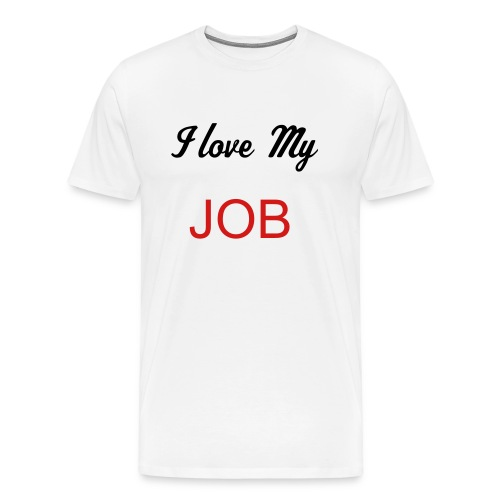 I love my job! - Men's Premium T-Shirt