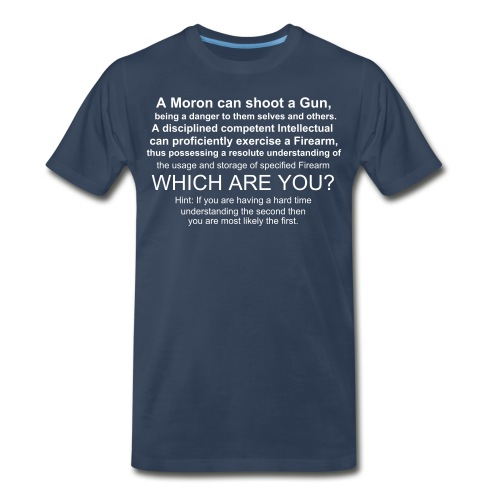 moron and a gun - Men's Premium T-Shirt