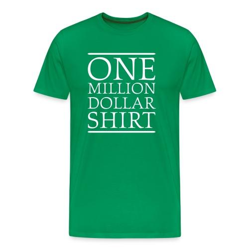 Bright green One Million Dollar Shirt T-Shirts - Men's Premium T-Shirt