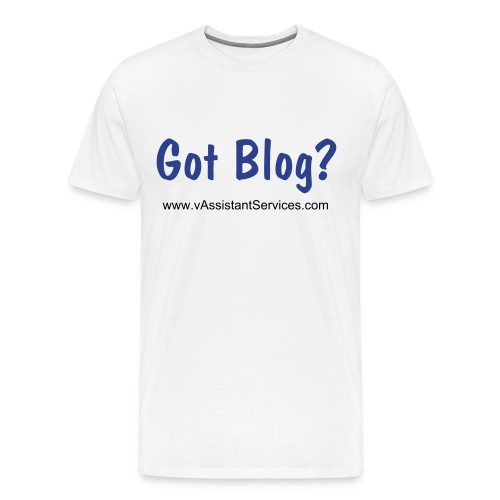 Got Blog? T-Shirt - Men's Premium T-Shirt