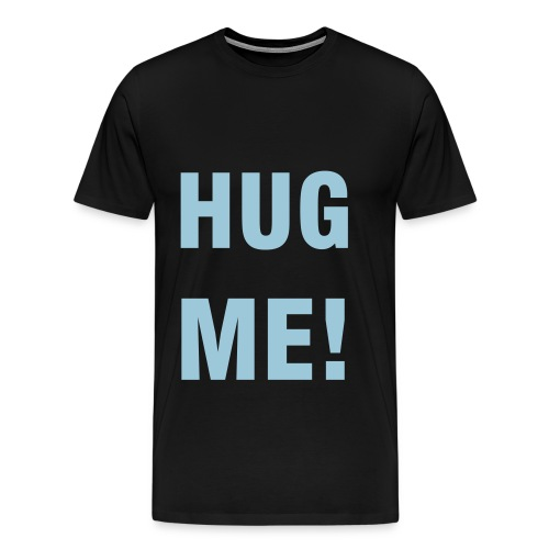 Hug Me! - Men's Premium T-Shirt