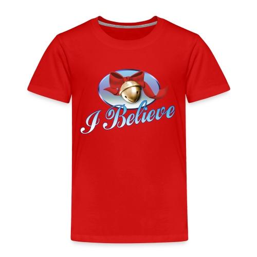 I BELIEVE Toddler T-Shirt - Toddler Premium T-Shirt