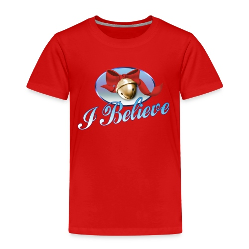 I BELIEVE Toddler T-Shirt - Toddler Premium T-Shirt