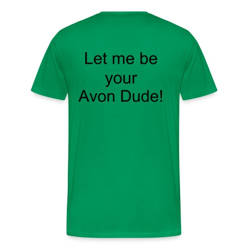 Let me be your Avon Dude - Men's Premium T-Shirt