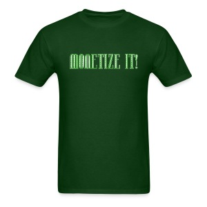 Monetize It! Men's Tee - Men's T-Shirt
