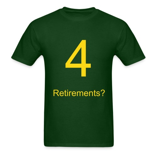 4 Retirements? - Men's T-Shirt