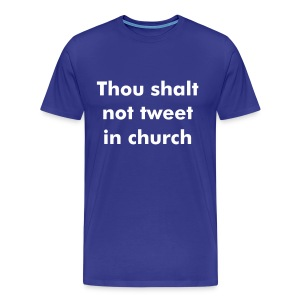 Thou shall not tweet in church - Men's Premium T-Shirt