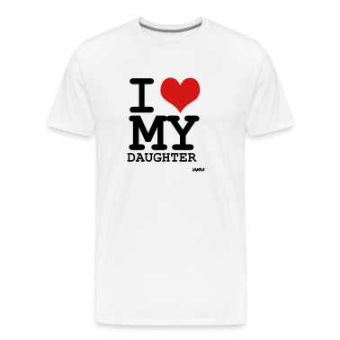 White i love my daughter by wam T-Shirts