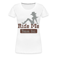 Women's T-Shirts ~ Women's Premium T-Shirt ~ Ride Me - Cowgirl: Women's Plus Tee