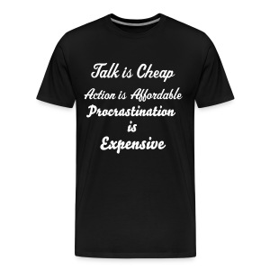 Talk is Cheap - Men's Premium T-Shirt