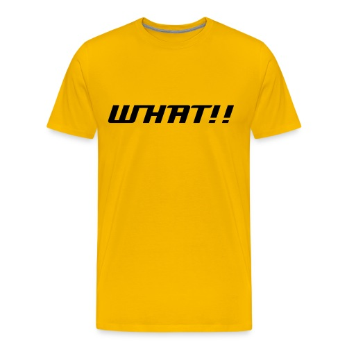 what - Men's Premium T-Shirt