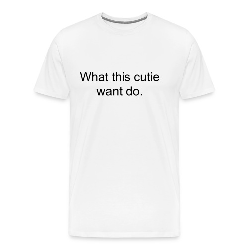 what this cutie want do, pimpin another will. - Men's Premium T-Shirt