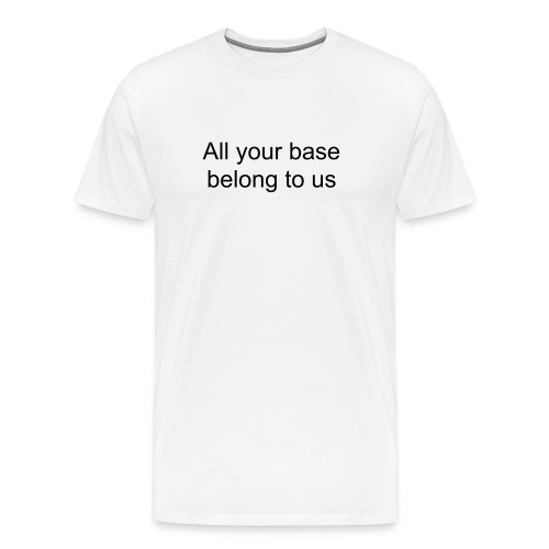 Men's Premium T-Shirt - you know you get that and if you dont your a noob
