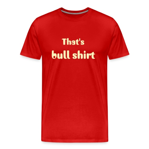 Official Bull Shirt Shirt - Men's Premium T-Shirt