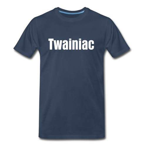Twainiac Dark Blue Shirt + White Font - Men's Premium T-Shirt
