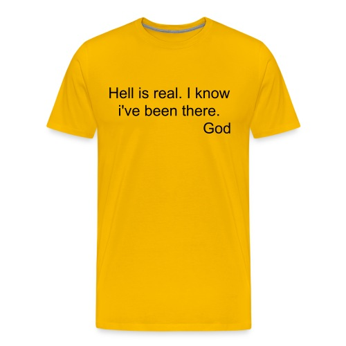 Hell is real. - Men's Premium T-Shirt