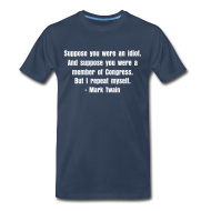 T-Shirts ~ Men's Premium T-Shirt ~ Suppose your were an idiot quote