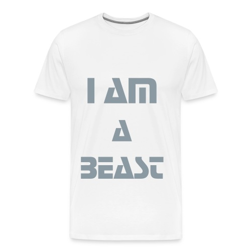 I Am A Beast [4] - Men's Premium T-Shirt
