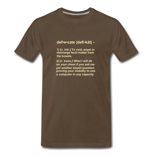 IT Administrator Definition of Defecate - Men's Premium T-Shirt