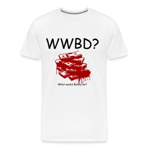 What would Bobby do? - Men's Premium T-Shirt