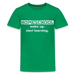 Homeschool Wake Up. Start Learning. - Kids' Premium T-Shirt