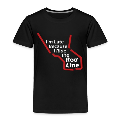 I'm Late Because I Ride the Red Line - Toddler Premium T-Shirt