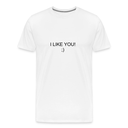 I LIKE YOU! (white) - Men's Premium T-Shirt