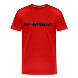 No_Requests_RB - Men's Premium T-Shirt