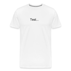 Test... - Men's Premium T-Shirt