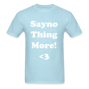 I Love Saynothingmore! Tee - Men's T-Shirt